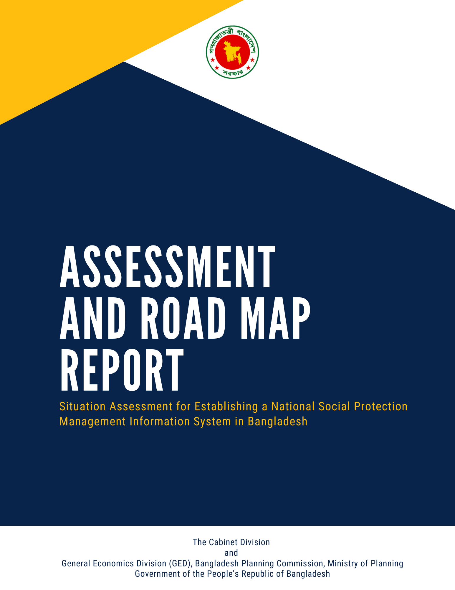 Assessment and Road Map Report Situation Assessment for Establishing a National Social Protection Management Information System in Bangladesh